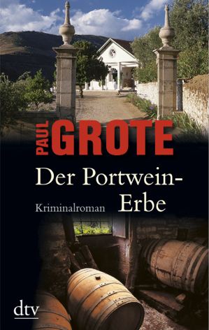 Der Portwein-Erbe von Paul Grote